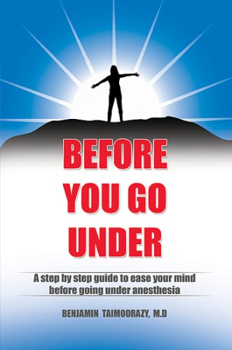 9780615184708: Before You Go Under: A Step by Step Guide to Ease Your Mind Before Going Under Anesthesia