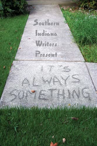 Its Always Something: Southern Indiana Writers