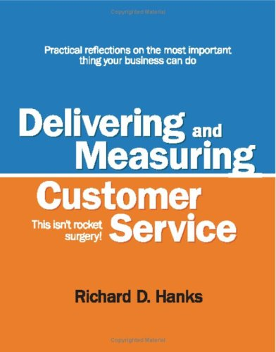 9780615185408: Delivering and Measuring Customer Service : This isn't rocket Surgery!