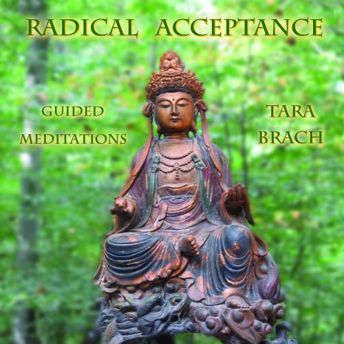 Radical Acceptance: Guided Meditations: Tara Brach
