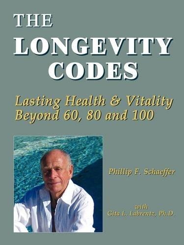 The Longevity Codes: Schaeffer, Phillip F.