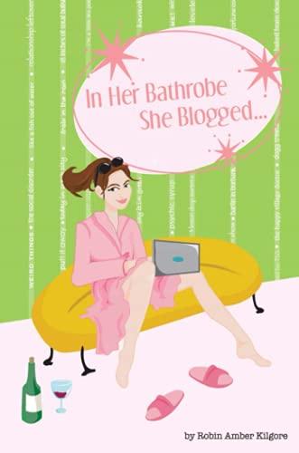In Her Bathrobe She Blogged: Robin Amber Kilgore