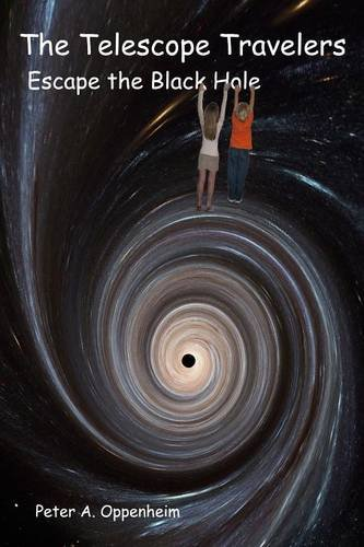 9780615187204: The Telescope Travelers Escape the Black Hole