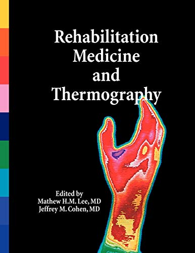 9780615187211: Rehabilitation Medicine and Thermography