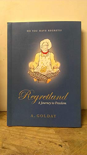 Regretland -- A Journey to Freedom: A. Golday