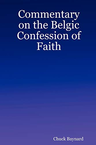 9780615188256: Commentary on the Belgic Confession of Faith