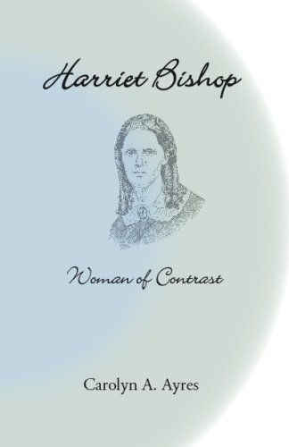 Harriet Bishop: Woman of Contrast