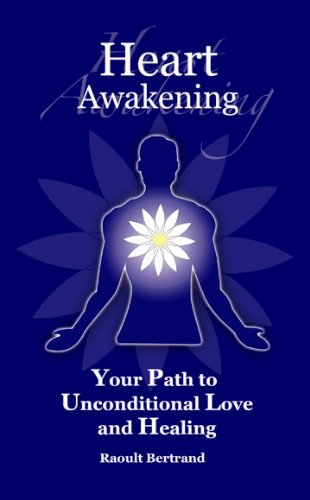 9780615189215: Heart Awakening: Your Path to Unconditional Love and Healing