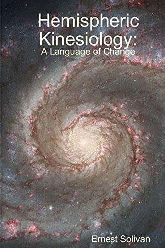 9780615189703: Hemispheric Kinesiology: A Language Of Change: A Language Of Change