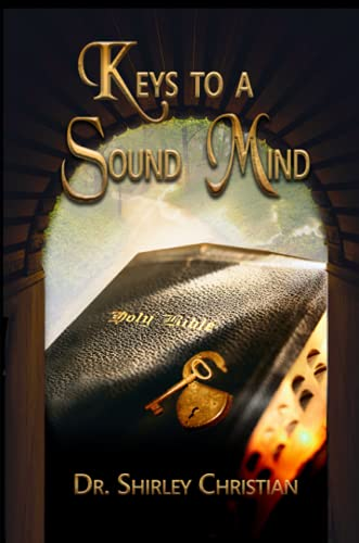 Keys to a Sound MInd: Dr. Shirley Christian