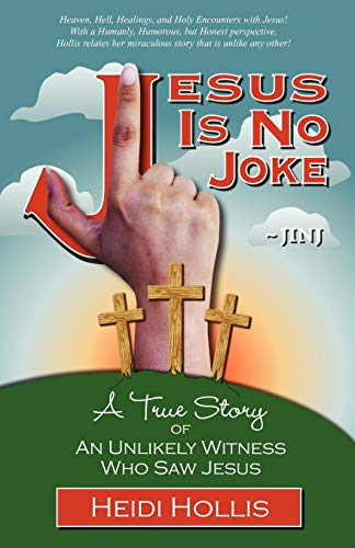 9780615190051: Jesus Is No Joke: A True Story of an Unlikely Witness Who Saw Jesus