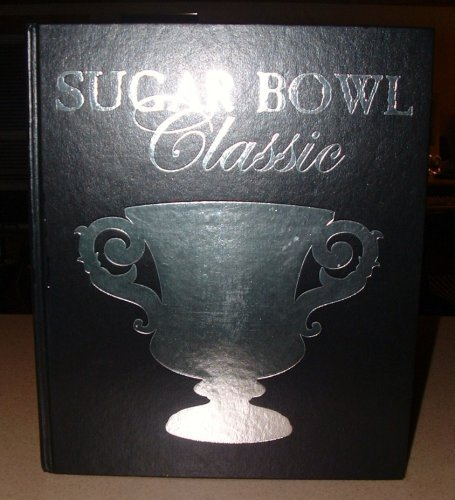 Sugar Bowl Classic: A History (First Edition in Faux Leather case): Mule, Marty