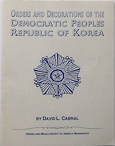 9780615190877: Orders, Decorations, and Medals of the Democratic People's Republic of Korea