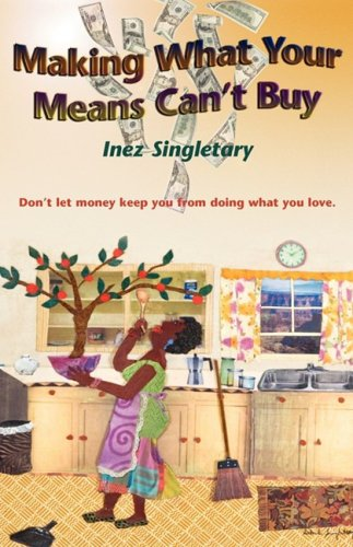 9780615191003: Making What Your Means Can't Buy