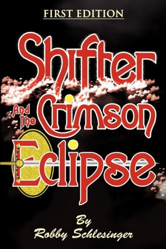 Shifter and the Crimson Eclipse: Schlesinger, Robby