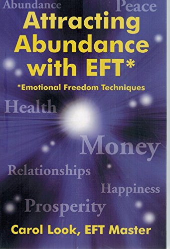Attracting Abundance with EFT* +++Emotional Freedom Techniques+++ {SECOND EDITION}: Look, {EFT ...