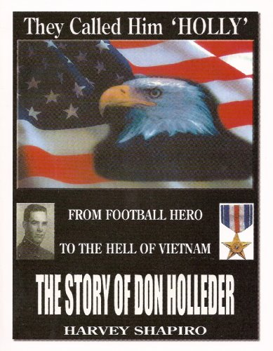 9780615192215: They Called Him 'Holly'- From Football Hero to the Hell of Vietnam: The Story of Don Holleder