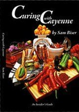 Curing with Cayenne: The untold, unknown, and: Biser, Sam