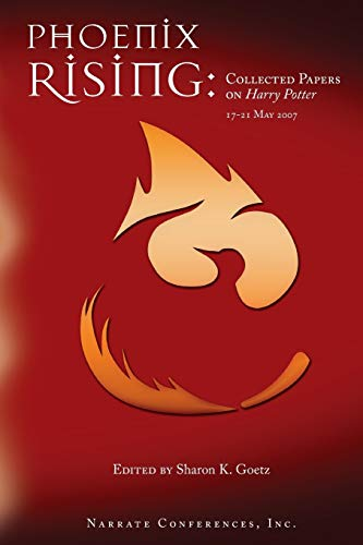 9780615195247: Phoenix Rising: Collected Papers on Harry Potter, 17-21 May 2007