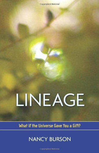 9780615195469: Lineage: What If The Universe Gave You A Gift?