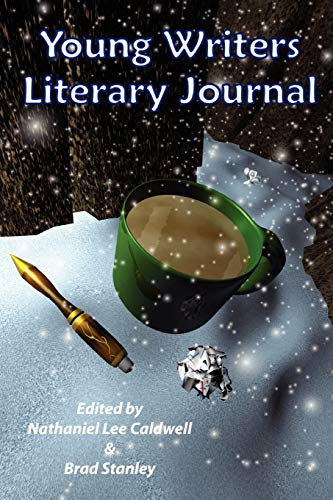 The Young Writers Literary Journal: Stanley, Brad; Caldwell, Nathaniel
