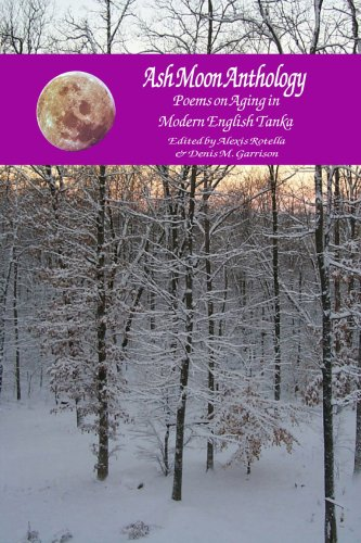 Ash Moon Anthology : Poems on Aging: Rotella, Alexis