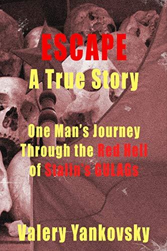 Escape A True Story: Valery G. Yankovsky