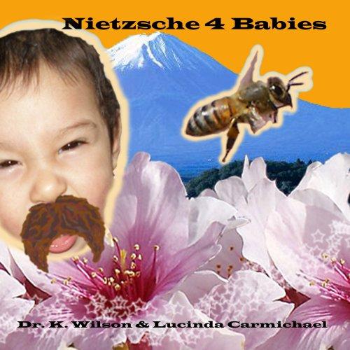 9780615201177: Nietzsche 4 Babies (Philosophy 4 Babies, 1)