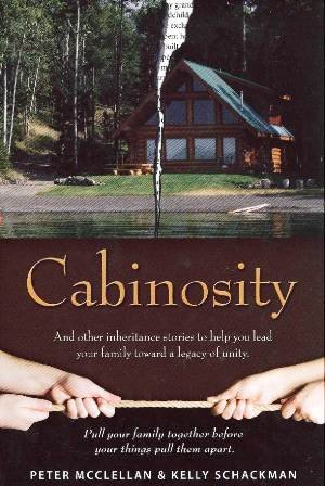 9780615201191: CABINOSITY: And Other Inheritance Stories to Help You Lead Your Family Toward a Legacy of Unity