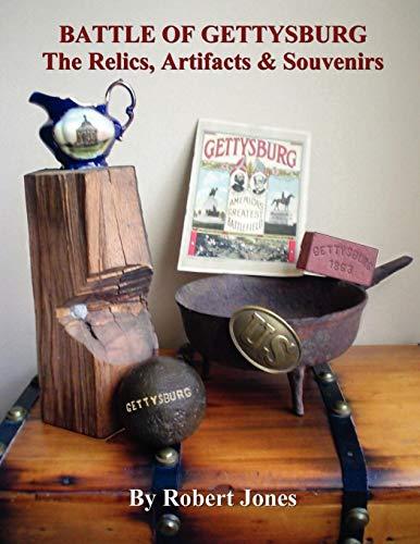 Battle of Gettysburg - The Relics, Artifacts & Souvenirs: Robert Jones