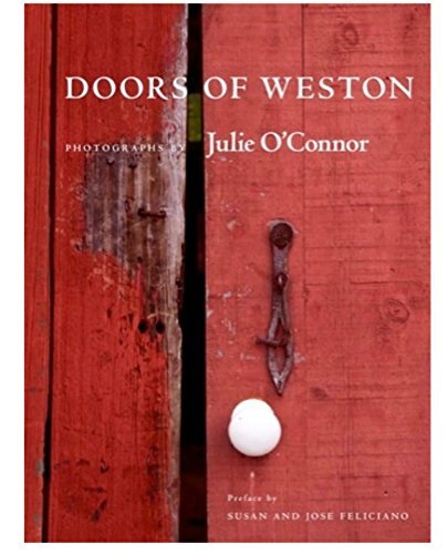 Doors of Weston: 300 Years of Passageways in a Connecticut Town: O'Connor, Julie