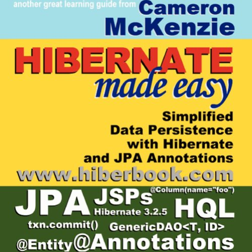 9780615201955: Hibernate Made Easy: Simplified Data Persistence With Hibernate and JPA (Java Persistence API) Annotations