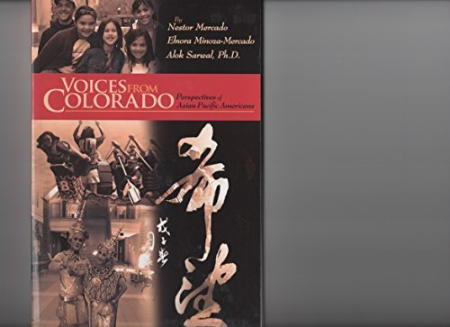 Voices From Colorado: Perspectives of Asian Pacific Americans: Nestor Mercado, Elnora ...
