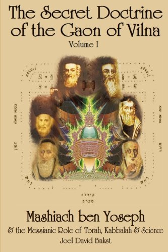 9780615202761: The Secret Doctrine of the Gaon of Vilna: Mashiach ben Yoseph and the Messianic Role of Torah, Kabbalah and Science (Volume 1)