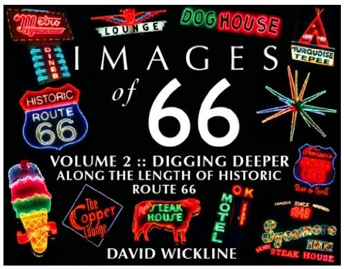 Images of 66: Digging Deeper Along the Length of Historic Route 66, Vol. 2: Wickline, David