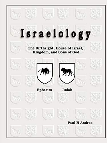 9780615203614: Israelology - The Birthright, House of Israel, Kingdom, and Sons of God