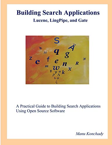 9780615204253: Building Search Applications: Lucene, Lingpipe, and Gate