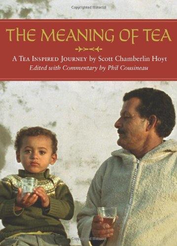 9780615204420: The Meaning of Tea: A Tea Inspired Journey