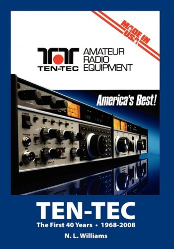 Ten-Tec, The First 40 Years: Williams, N. L.