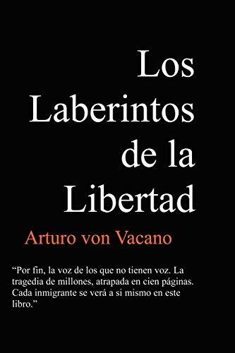 Los Laberintos de La Libertad: Arturo Von Vacano