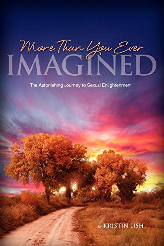 9780615206653: More Than You Ever Imagined--The Astonishing Journey to Sexual Enlightenment