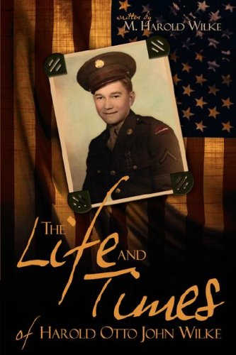 9780615207797: The Life and Times of Harold Otto John Wilke: American Caucasian Man of the Twentieth Century
