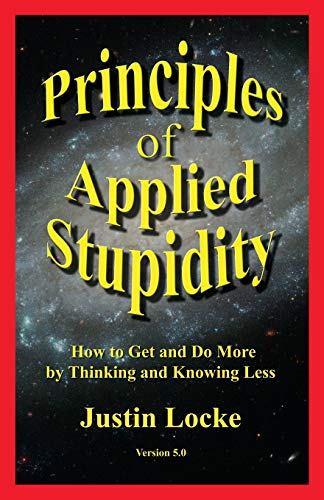 9780615207926: Principles of Applied Stupidity