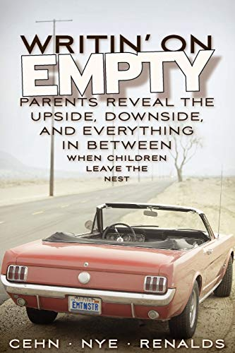 Writin' on Empty: Parents Reveal the Upside,: Joan Cehn, Julie