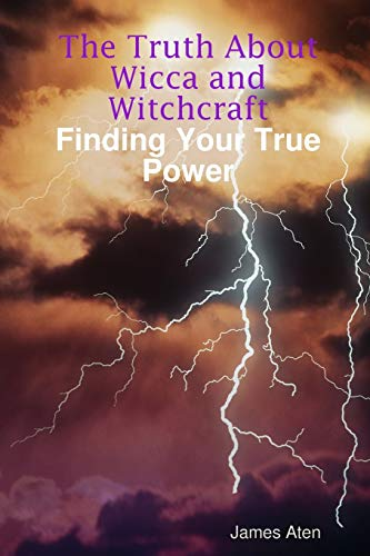 9780615209456: The Truth About Wicca and Witchcraft Finding Your True Power