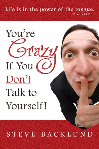 You're Crazy If You Don't Talk To: Backlund, Steve