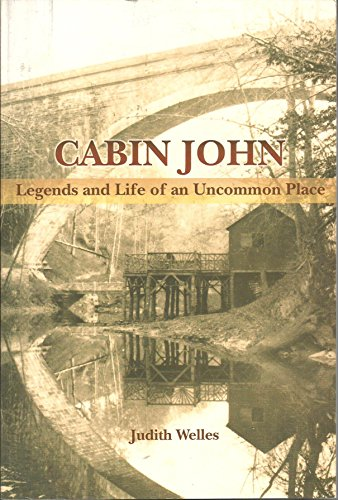 9780615211176: Cabin John: Legends and Life of an Uncommon Place