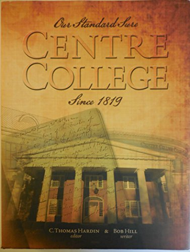 9780615211213: Our Standard Sure Centre College Since 1819