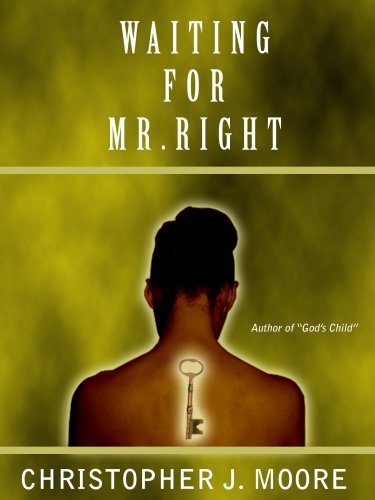 Waiting For Mr. Right (0615212042) by Christopher J. Moore