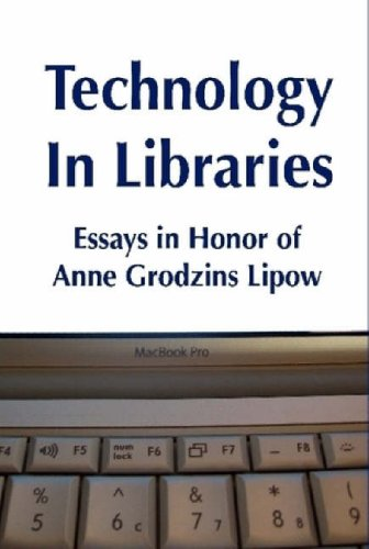 Technology in Libraries: Essays in Honor of Anne Grodzins Lipow: Roy Tennant
